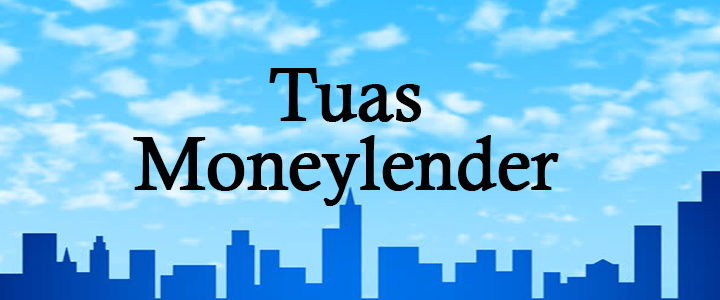 Tuas Licensed Moneylender
